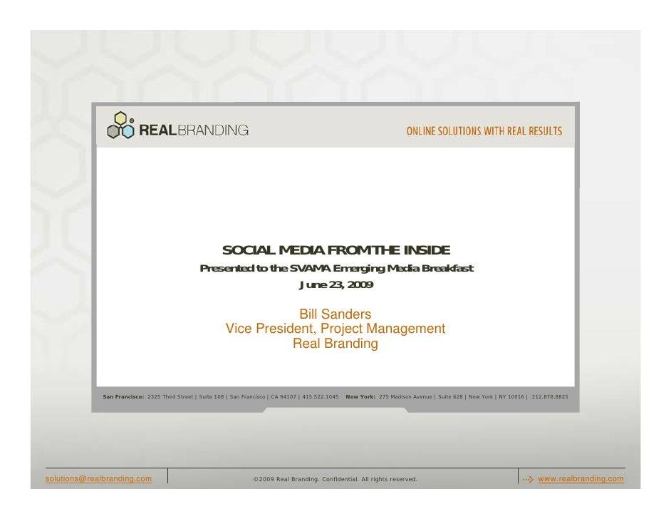 SOCIAL MEDIA FROM THE INSIDE                                                 Presented to the SVAMA Emerging Media Breakfa...
