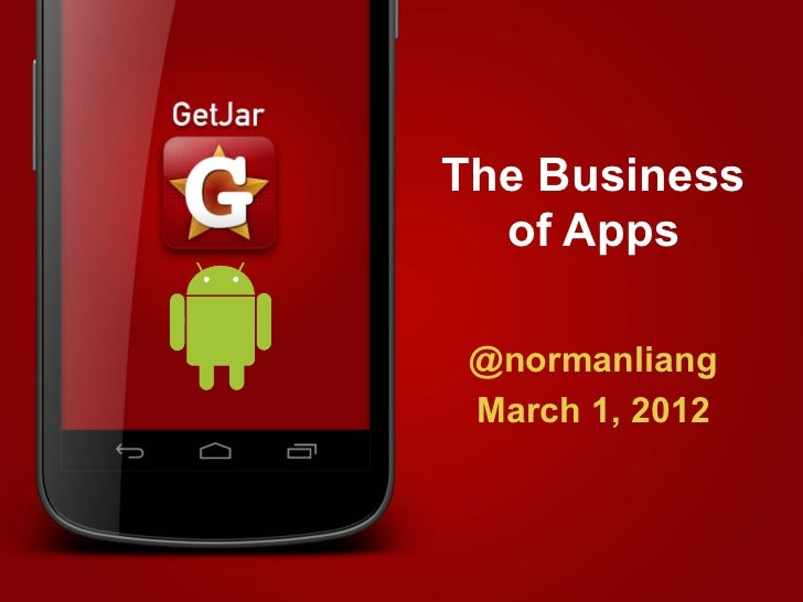 The Business  of Apps @normanliang March 1, 2012           @normanliang