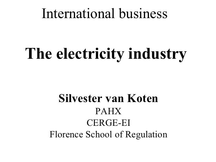 International businessThe electricity industry     Silvester van Koten              PAHX            CERGE-EI   Florence Sc...