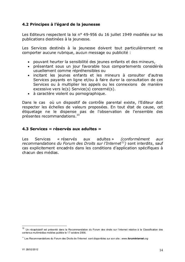 4.2 Principes à l'égard de la jeunesseLes Editeurs respectent la loi n° 49-956 du 16 juillet 1949 modifiée sur lespublicat...