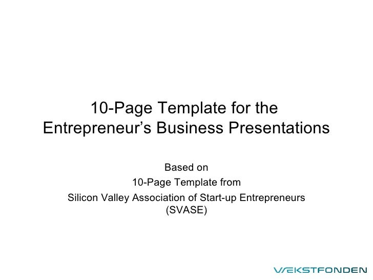 10-Page Template for the  Entrepreneur's Business Presentations Based on 10-Page Template from Silicon Valley Association ...