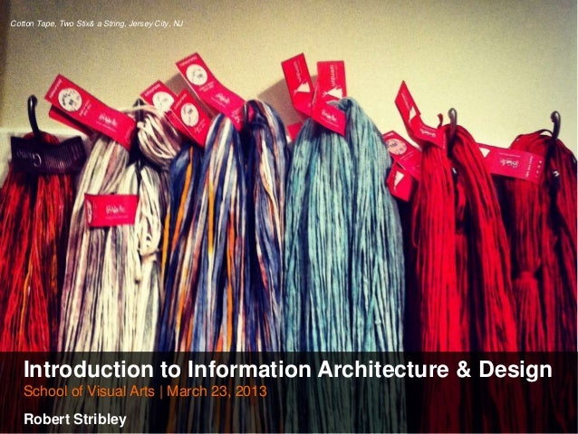Cotton Tape, Two Stix& a String, Jersey City, NJ   Introduction to Information Architecture & Design   School of Visual Ar...