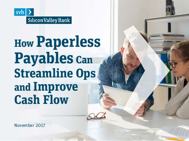 How Paperless PayablesCan Streamline Ops and Improve Cash Flow November 2017
