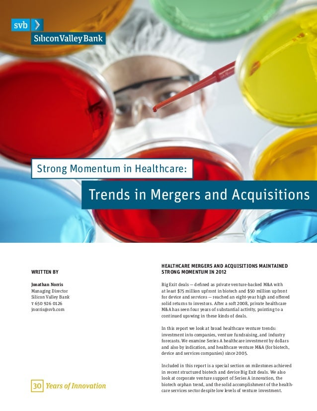 HEALTHCARE MERGERS AND ACQUISITIONS MAINTAINED STRONG MOMENTUM IN 2012 Big Exit deals — defined as private venture-backed ...