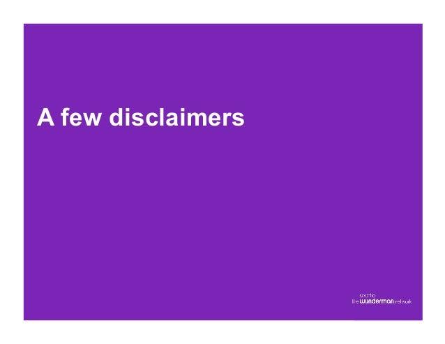 A few disclaimers