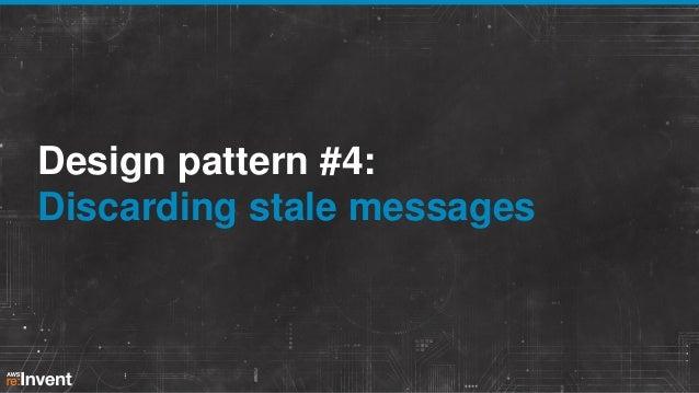 Design pattern #4: Discarding stale messages