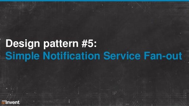 Design pattern #5: Simple Notification Service Fan-out