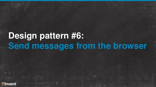 Design pattern #6: Send messages from the browser