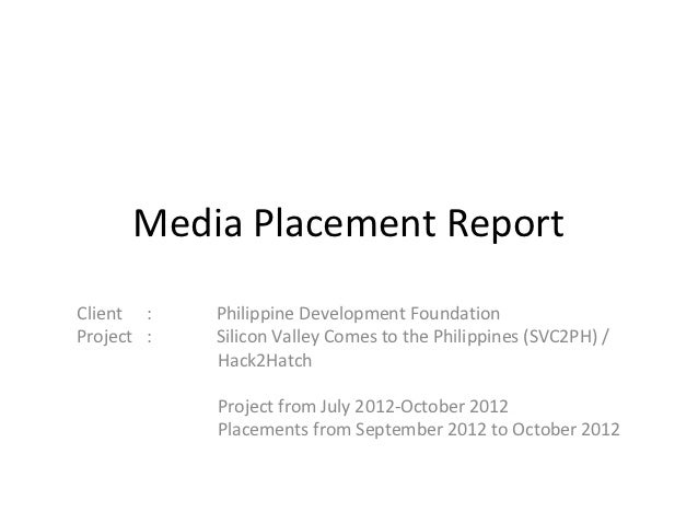 Media Placement ReportClient :    Philippine Development FoundationProject :   Silicon Valley Comes to the Philippines (SV...