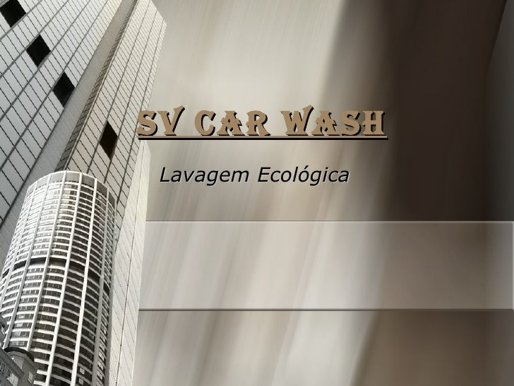 SV CAR WASH Lavagem Ecológica