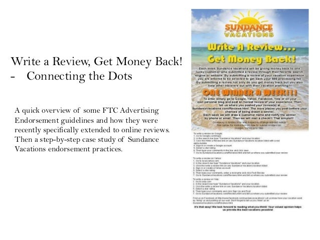 Write a Review, Get Money Back!- Connecting the DotsA quick overview of some FTC AdvertisingEndorsement guidelines and how...