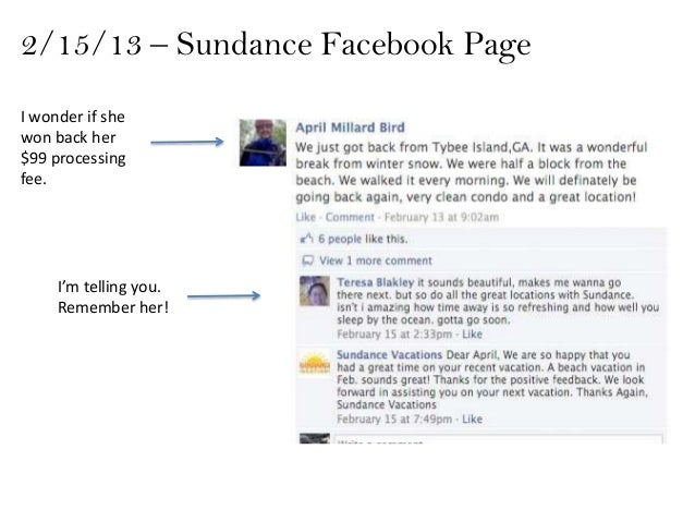 2/15/13 – Sundance Facebook PageI wonder if shewon back her$99 processingfee.     I'm telling you.     Remember her!