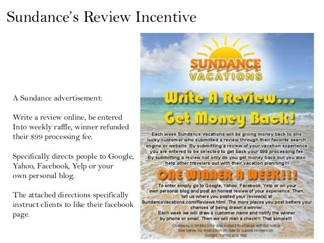 Sundance's Review IncentiveA Sundance advertisement:Write a review online, be enteredInto weekly raffle, winner refundedth...