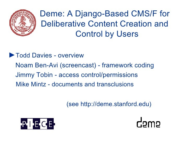 Deme: A Django-Based CMS/F for Deliberative Content Creation and  Control by Users <ul><li>► Todd  Davies - overview </li>...