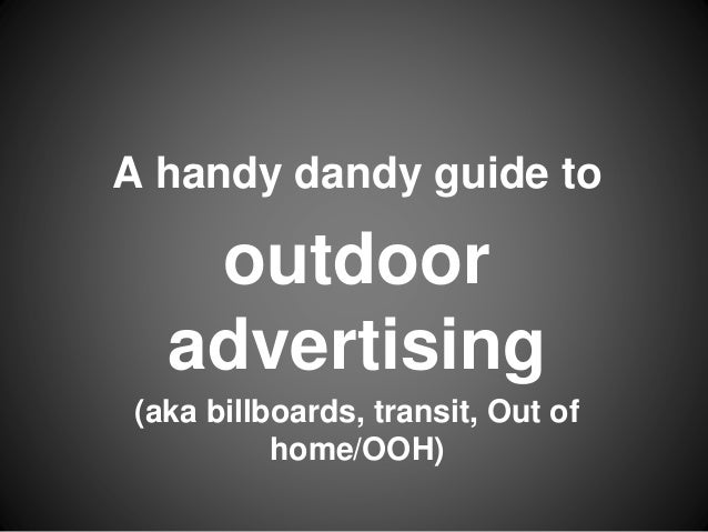 A handy dandy guide to outdoor advertising (aka billboards, transit, Out of home/OOH)