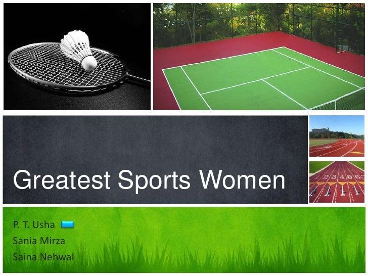 Greatest Sports WomenP. T. UshaSania MirzaSaina Nehwal