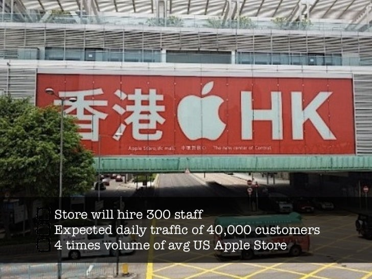 Store will hire 300 staffExpected daily traffic of 40,000 customers4 times volume of avg US Apple Store
