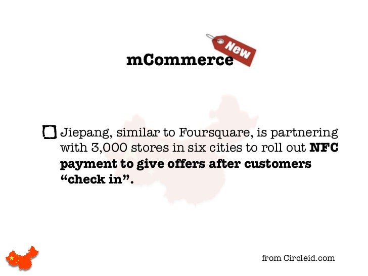mCommerceJiepang, similar to Foursquare, is partneringwith 3,000 stores in six cities to roll out NFCpayment to give offer...