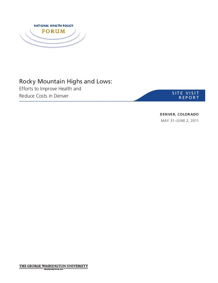 Rocky Mountain Highs and Lows:Efforts to Improve Health and                                      SITE VISITReduce Costs in...