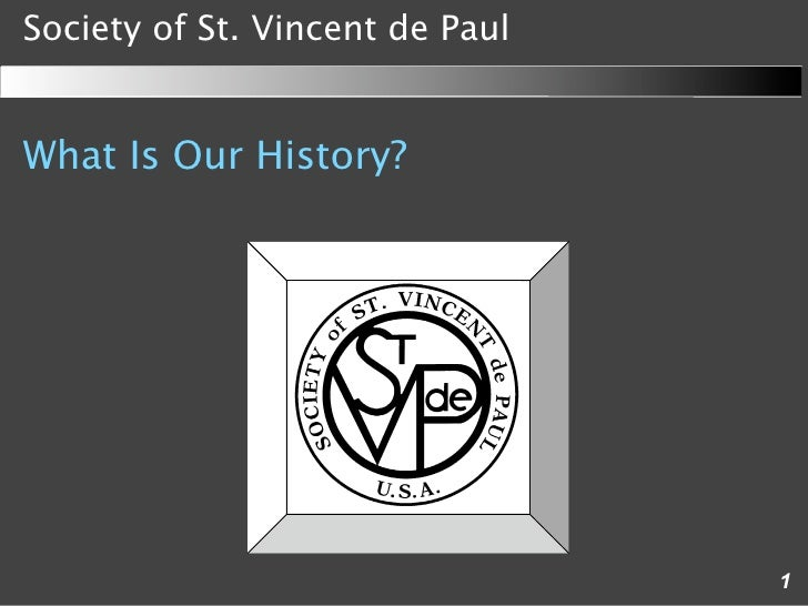 Society of St. Vincent de Paul   What Is Our History?                                      1