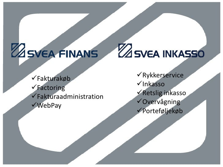 Fakturakøb              RykkerserviceFactoring               InkassoFakturaadministration   Retslig inkassoWebPay  ...