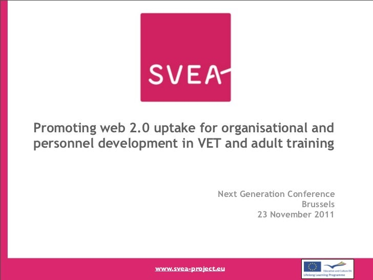 Promoting web 2.0 uptake for organisational andpersonnel development in VET and adult training                            ...