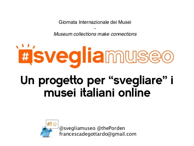 """Un progetto per """"svegliare"""" i musei italiani online Giornata Internazionale dei Musei - Museum collections make connection..."""