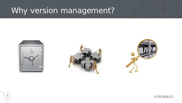 3 Why version management?