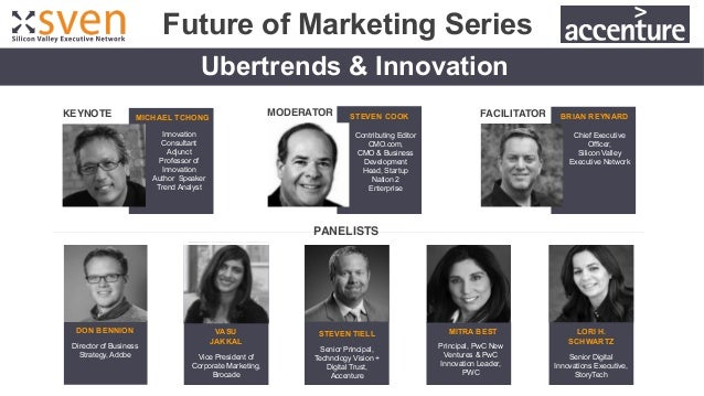 Panelists ! Ubertrends & Innovation 	 MODERATOR	 FACILITATOR	KEYNOTE	 MICHAEL TCHONG STEVEN COOK BRIAN REYNARD DON BENNION...