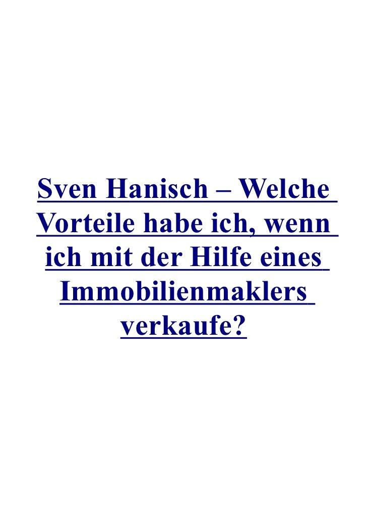 Sven Hanisch – WelcheVorteile habe ich, wennich mit der Hilfe eines Immobilienmaklers       verkaufe?