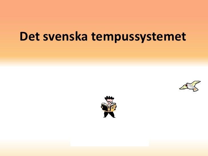 Det svenska tempussystemet<br />