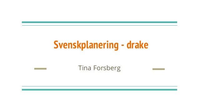 Svenskplanering - drake Tina Forsberg