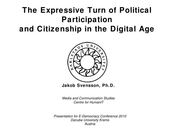 The Expressive Turn of Political Participation and Citizenship in the Digital Age Presentation for E-Democracy Conference ...