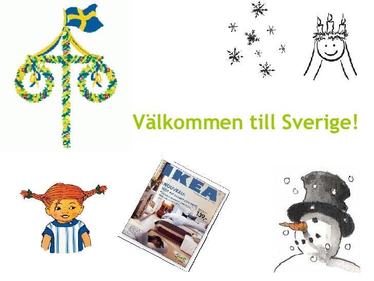 Välkommen till Sverige!