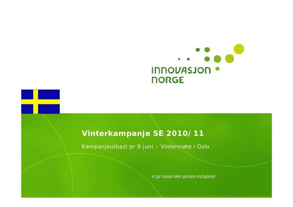 Vinterkampanje SE 2010/11 Kampanjeutkast pr 9 juni – Vintermøte i Oslo