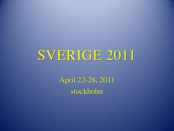 SVERIGE 2011<br />April 22-28, 2011<br />stockholm<br />