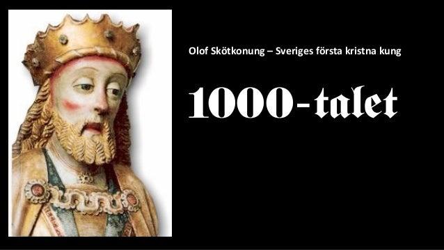 Olof Skötkonung – Sveriges första kristna kung 1000-talet
