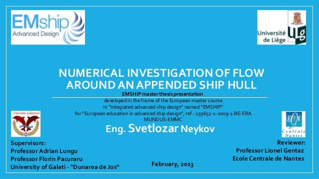 NUMERICAL INVESTIGATION OF FLOW                  AROUND AN APPENDED SHIP HULL                                           EM...
