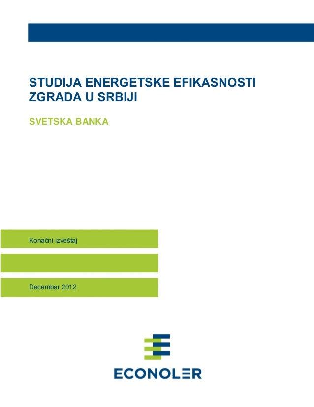 STUDIJA ENERGETSKE EFIKASNOSTI ZGRADA U SRBIJI SVETSKA BANKA  Konačni izveštaj  Decembar 2012