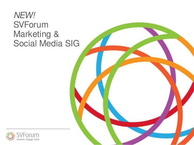 NEW!SVForumMarketing &Social Media SIG