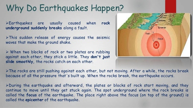 earthquakes happen everywhere Student name student id number lakehead why don't earthquakes occur everywhere a b the center of a tectonic plate where earthquakes rarely occur c.