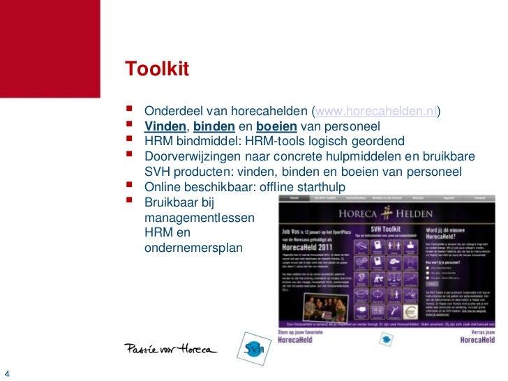 Toolkit       Onderdeel van horecahelden (www.horecahelden.nl)       Vinden, binden en boeien van personeel       HRM b...