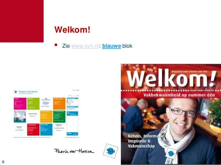 Welkom!       Zie www.svh.nl: blauwe blok9
