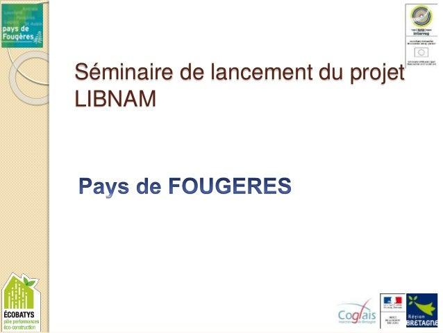 Séminaire de lancement du projet LIBNAM