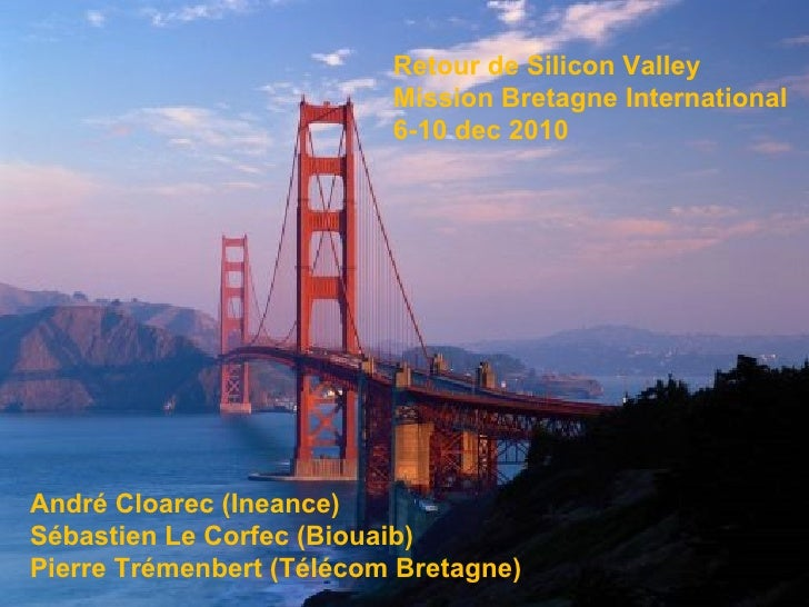 Stratégie 2008-2012 :  S'affirmer dans la compétition internationale Retour de Silicon Valley Mission Bretagne Internation...