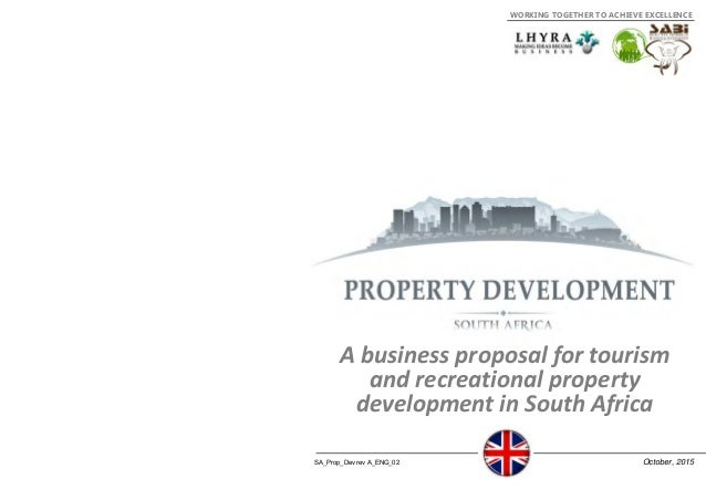 SA_Prop_Dev rev A_ENG_02 October, 2015 A business proposal for tourism  and recreational property  development in South Af...