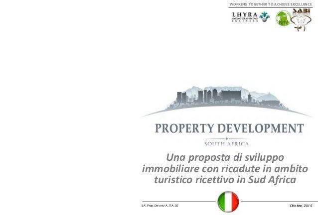 SA_Prop_Dev rev A_ITA_02 Ottobre, 2015 Una proposta di sviluppo immobiliare con ricadute in ambito turistico ricettivo in ...