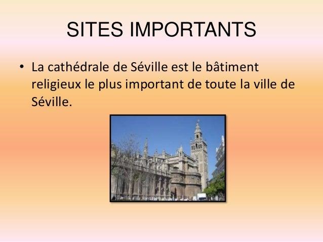 SITES IMPORTANTS • La Giralda est une monument que se trouvé dans la cathédrale de Séville.