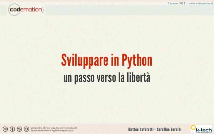 Sviluppare in Pythonun passo verso la libertà                  Matteo Cafarotti - Serafino Beraldi