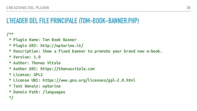CREAZIONE DEL PLUGIN IL CARICAMENTO DELLO STILE (TOM-BOOK-BANNER.PHP) function tom_load_css() { wp_enqueue_style( 'tom-boo...